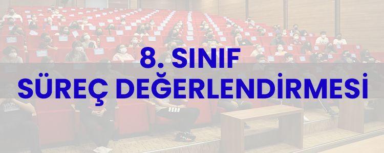 8. SINIF SÜREÇ DEĞERLENDİRMESİ
